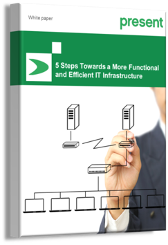 5 Steps to a more functional and efficient IT infrastructure