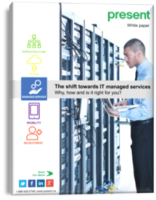 The shift towards IT managed services. Why, how and is it right for you?