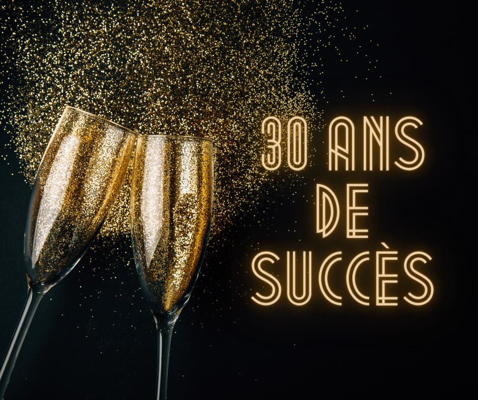 30 ans de succès